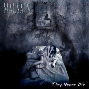 Malsain - They Never Die