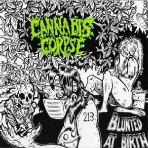 Cannabis Corpse - Blunted At Birth cover art