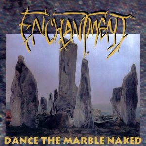 Enchantment - Dance the Marble Naked cover art