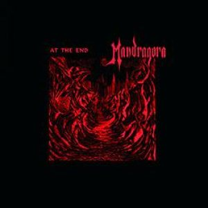 Mandragora - At the End Album Lyrics | Metal Kingdom
