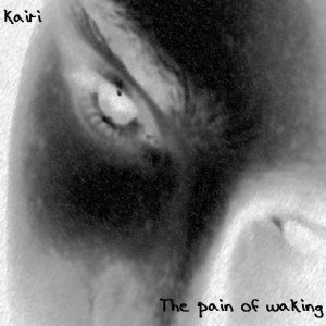 Kairi - The Pain of Waking cover art