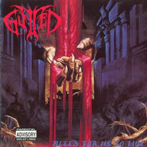 Gutted - Bleed for Us to Live