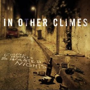 In Other Climes - Empty Bottles & Wasted Nights cover art