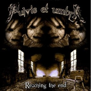 PULVIS ET UMBRA - Reaching the End cover art