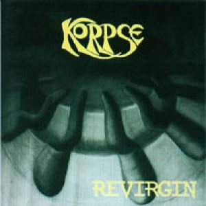 Korpse - Revirgin