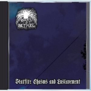 Oaks of Bethel - Starefire, Chasms and Enslavement cover art