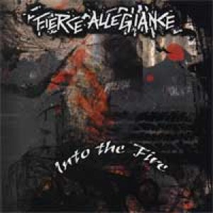 Fierce Allegiance - Into the Fire cover art