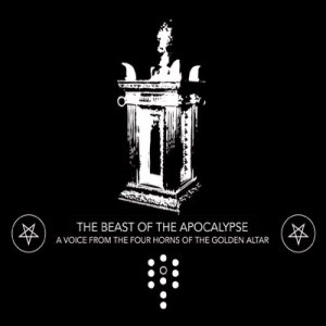 The Beast of the Apocalypse - A Voice from the Four Horns of the Golden Altar cover art