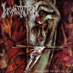 Incantation - Onward to Golgotha cover art