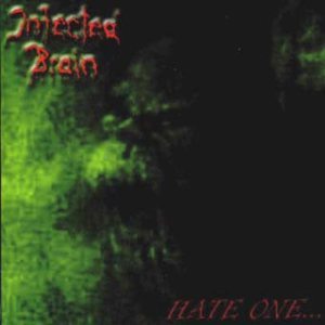 Infected Brain - Hate One... cover art