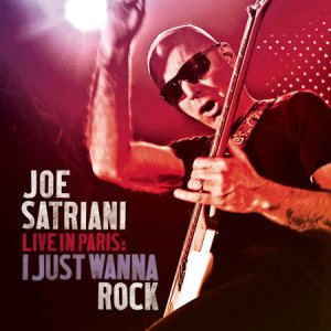 Joe Satriani - Live in Paris: I Just Wanna Rock cover art