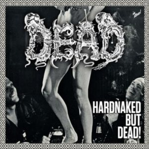 Dead - Hardnaked...but Dead cover art