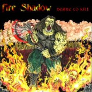 Fire Shadow - Desire to Kill cover art