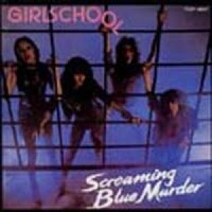 Girlschool - Screaming Blue Murder cover art