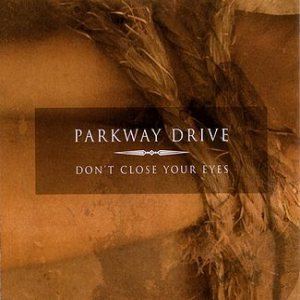 Parkway Drive - Don't Close Your Eyes cover art