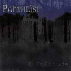 Pantheist - O Solitude cover art
