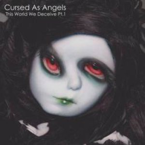 Cursed As Angels - This World We Deceive Pt.1 cover art