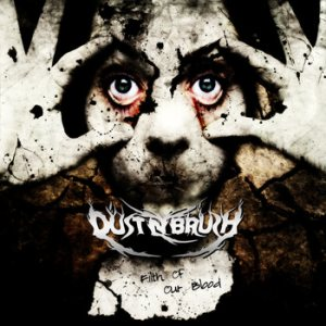 Dust N Brush - Filth of Our Blood cover art