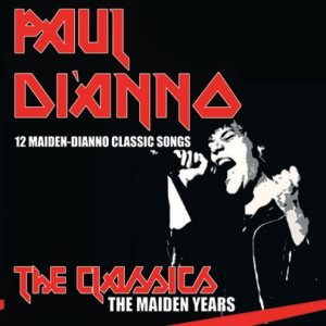 Paul Di'Anno - The Classics - the Maiden Years cover art