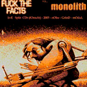 Fuck the Facts / Monolith - Fuck the Facts vs. Monolith cover art