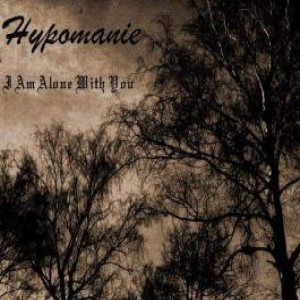 Hypomanie - I Am Alone With You cover art