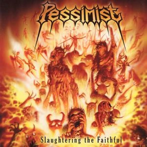 Pessimist - Slaughtering the Faithful cover art