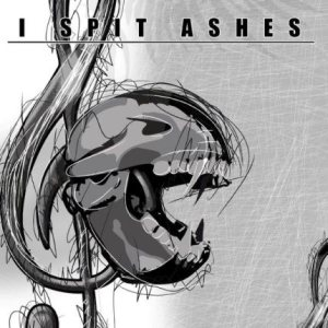 I Spit Ashes - State of the Art cover art