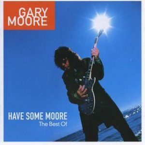Gary Moore - Have Some Moore: the Best of Gary Moore cover art