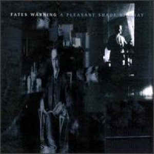 Fates Warning - A Pleasant Shade of Gray cover art