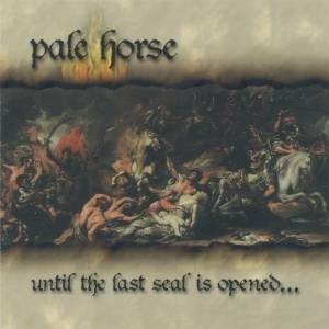 Pale Horse - Until the Last Seal Is Opened... cover art