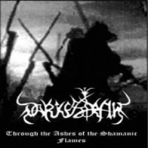 Darkestrah - Through the Ashes of the Shamanic Flames cover art