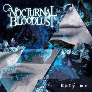 NOCTURNAL BLOODLUST - Bury me cover art