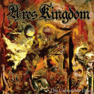 Ares Kingdom - The Unburiable Dead cover art