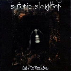 Satanic Slaughter - Land of the Unholy Souls cover art
