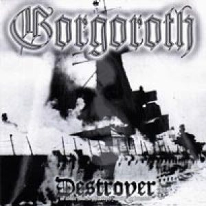 Gorgoroth - Destroyer, or About How to Philosophize With the Hammer cover art