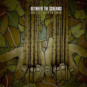 Between the Screams - Our Last Days on Earth cover art