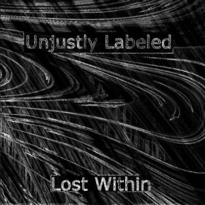 Unjustly Labeled - Lost Within cover art