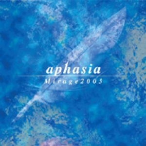 Aphasia - Mirage 2005 cover art