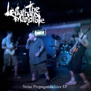 The Leviathan's Mandible - Noise Propoganda Live EP