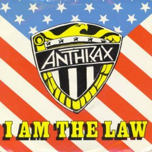 Anthrax - I Am the Law cover art