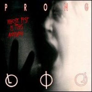 Prong - Whose Fist Is It Anyway? cover art
