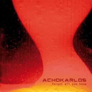 Achokarlos - Forget All You Know cover art