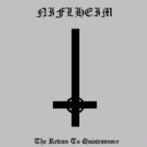 Niflheim - The Return to Quintessence