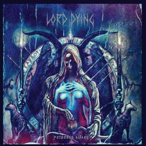 Lord Dying - Poisoned Altars cover art