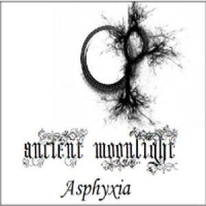 Ancient Moonlight / Asphyxia - Ancient Moonlight / Asphyxia cover art