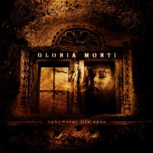 Gloria Morti - Ephemeral Life Span cover art