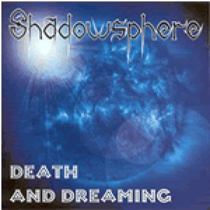 Shadowsphere - Death and Dreaming cover art