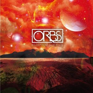Orbs - Asleep Next to Science cover art