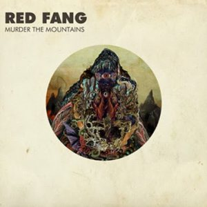 Red Fang - Murder the Mountains cover art