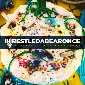 Iwrestledabearonce - Ruining It for Everybody cover art